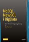NoSQL NewSQL i BigData Bazy danych następnej generacji Guy Harrison