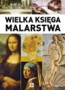 Wielka księga malarstwa 69,95 Chabińska-Ilchanka Ewa, Ristujczina Luba