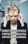 Destrukcyjna psychoterapia metodą Hellingera praca zbiorowa