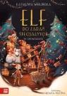 Elf do zadań specjalnych 24 opowiadania Wierzbicka Katarzyna