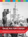 Spacerownik. Pałac Kultury i Nauki. Socrealistyczna Warszawa Majewski Jerzy S., Urzykowski Tomasz