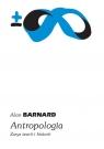 Antropologia Zarys teorii i historii Alan Barnard