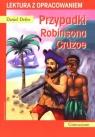 Przypadki Robinsona Cruzoe. Lektura z opracowaniem Daniel Defoe