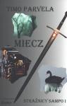 Miecz. Część 1. Strażnicy Sampo