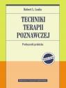 Techniki terapii poznawczej Podręcznik praktyka Leahy L. Robert
