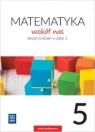 Matematyka wokół nas. Zeszyt ćwiczeń. Klasa 5. Część 1. Szkoła podstawowa