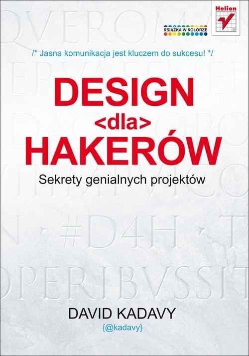 Design dla hakerów Sekrety genialnych projektów Kadavy David