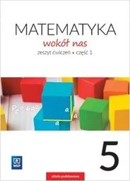 Matematyka   SP KL. 5. Ćwiczenia część 1. Matematyka wokół nas Helena Lewicka, Marianna Kowalczyk
