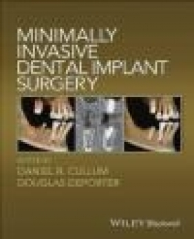Minimally Invasive Dental Implant Surgery Douglas Deporter, Daniel Cullum