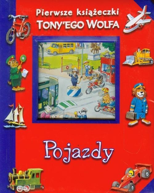 Pojazdy Pierwsze książeczki Tony'ego Wolfa Wolf Tony