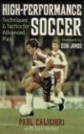 High-Performance Soccer Dan Herbst, Paul Caligiuri, P Caligiuri