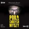 Pora chudych myszy  (Audiobook) Bauer Wojciech