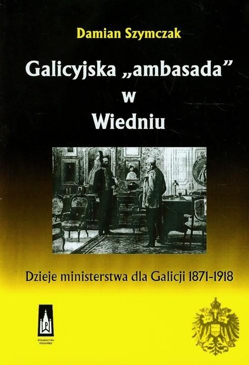 Galicyjska ambasada w Wiedniu Szymczak Damian