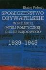 Społeczeństwo obywatelskie w polskiej myśli politycznej obozu rządowego 1939-1945