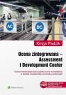 Ocena zintegrowana Assessment i Development Center Nowa metodologia Padzik Kinga