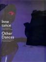 Inne tańce Zwrot performatywny w polskiej sztuce XXI wieku