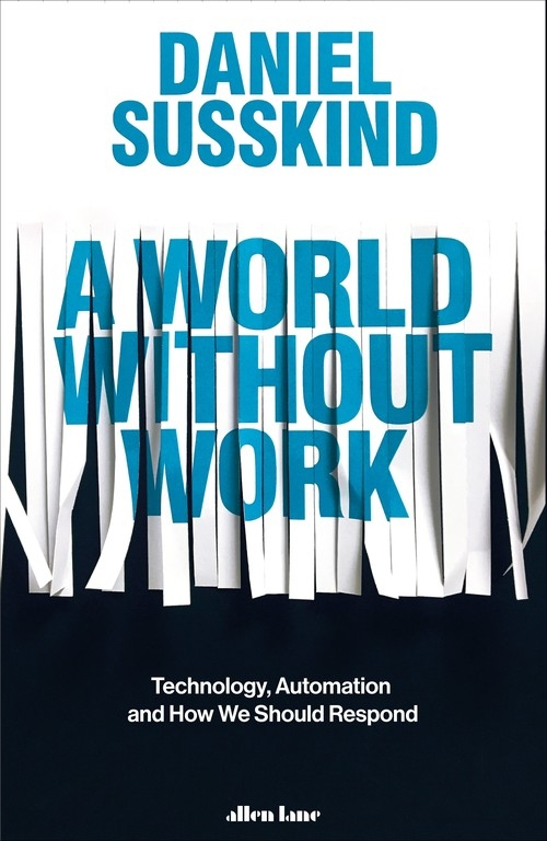 A World Without Work Susskind Daniel