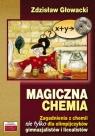 Magiczna chemia Zagadnienia z chemii nie tylko dla olimpijczyków - Głowacki Zdzisław