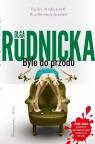 Byle do przodu Rudnicka Olga