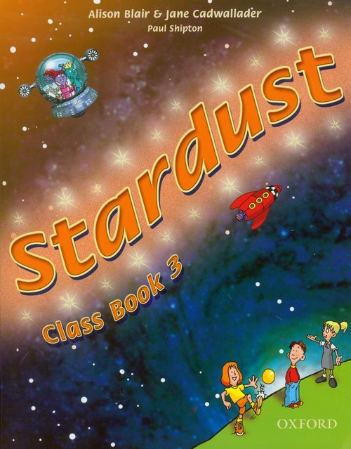 Stardust 3. Class Book Blair Alison, Cadwallader Jane, Shipton Paul