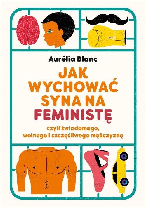 Jak wychować syna na feministę Blanc Aurelia