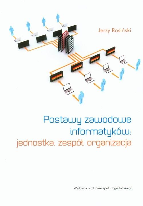 Postawy zawodowe informatyków Rosiński Jerzy
