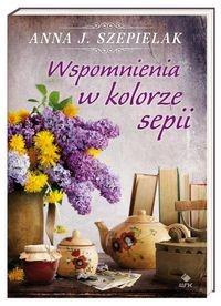 Wspomnienia w kolorze sepii Szepielak Anna J.