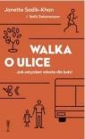 Walka o ulice Janette Sadik-Khan ,Seth Solomonow