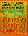 Artyści wariaci anarchiści Opowieśc o gdańskiej alternatywie lat Skiba Krzysztof, Janiszewski Jarosław, Konnak Paweł Konjo