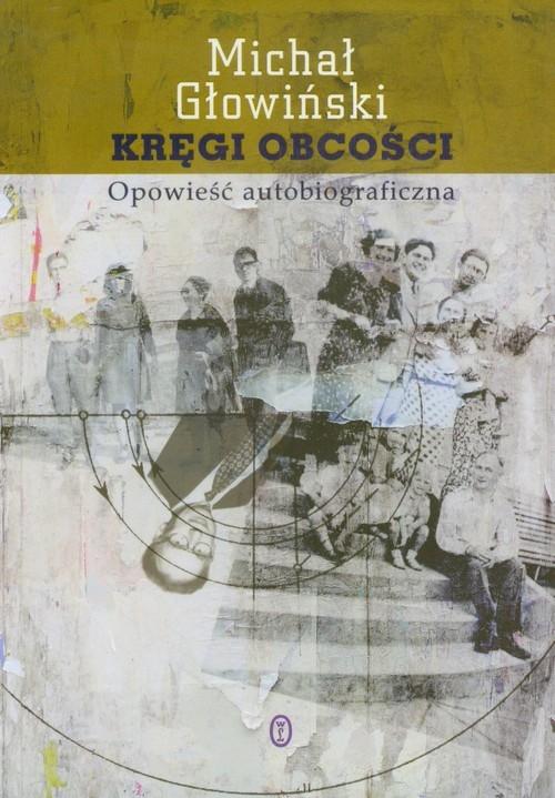 Kręgi obcości Głowiński Michał
