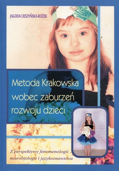 Metoda Krakowska wobec zaburzeń rozwoju dzieci Cieszyńska-Rożek Jagoda
