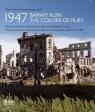 1947 BARWY RUIN Warszawa i Polska w odbudowie na zdjęciach Henry'ego N. Sołtys Maria, Jaszczyński Krzysztof