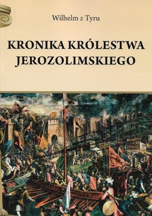 Kronika Królestwa Jerozolimskiego Wilhelm z Tyru