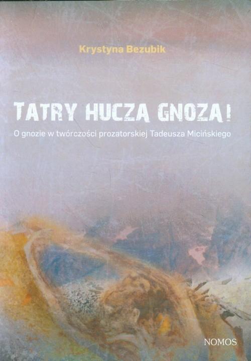 Tatry huczą gnozą! Bezubik Krystyna