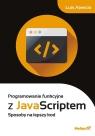 Programowanie funkcyjne z JavaScript Sposoby na lepszy kod Atencio Luis