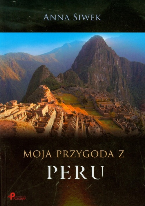 Moja przygoda z Peru Siwek Anna