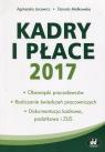 Kadry i płace 2017 Jacewicz Agnieszka, Małkowska Danuta