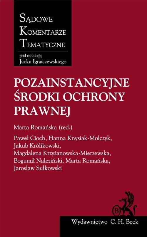 Pozainstancyjne środki ochrony prawnej Cioch Paweł, Knysiak-Molczyk Hanna, Królikowski Jakub