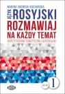 Język rosyjski Rozmawiaj na każdy temat 1Repetytorium Choreva-Kucharska Marina