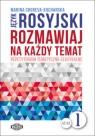 Język rosyjski Rozmawiaj na każdy temat 1