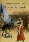 Kresowa Atlantyda Historia i mitologia miast kresowych Tom 6 Stryj, Kuty, Nicieja Stanisław Sławomir