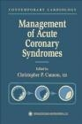 Management of Acute Coronary Syndromes C Cannon