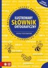 Ilustrowany słownik ortograficzny Szkoła podstawowa Kowalska Aldona
