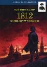 1812 Tom 2 Napoleon w Moskwie Britten Austin Paul