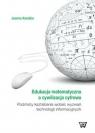 Edukacja matematyczna a cywilizacja cyfrowa Podmioty kształcenia wobec Kandzia Joanna