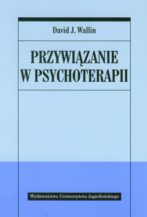 Przywiązanie w psychoterapii Wallin David J.