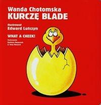 Kurczę Blade What A Cheek Chotomska Wanda Babaryba