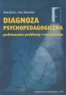 Diagnoza psychopedagogiczna podstawowe problemy i rozwiązania Jarosz Ewa, Wysocka Ewa