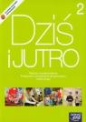 Dziś i jutro 2 Podręcznik z ćwiczeniami Wiedza o społeczeństwie