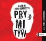 Prymityw Epopeja narodowa  (Audiobook) Kołodziejczyk Marcin